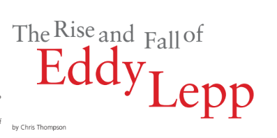 The Rise and Fall of Eddy Lepp