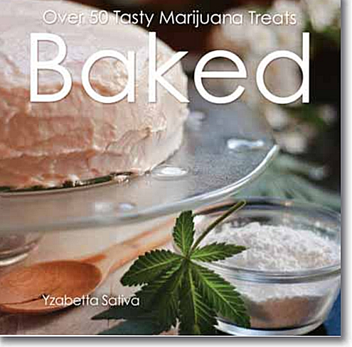 Baked. Over 50 Tasty Marijuana Treats